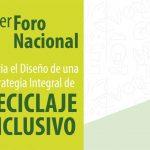 Primer Foro Nacional. Hacia el diseño de una estrategia integral de reciclajeinclusivo